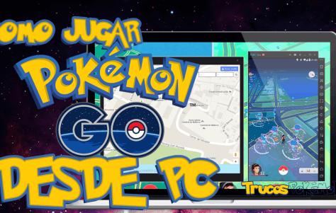 Como jugar Pokémon Go desde tu ordenador
